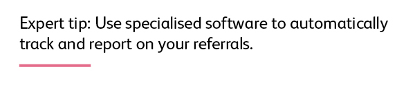 Tip: Use software to automatically track client referrals